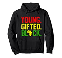 Gifted Black History Month African American Gifts Shirts Hoodie Black