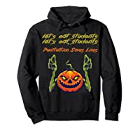 Funny Let's Eat Students Punctuation Saves Lives Tea Shirts Hoodie Black