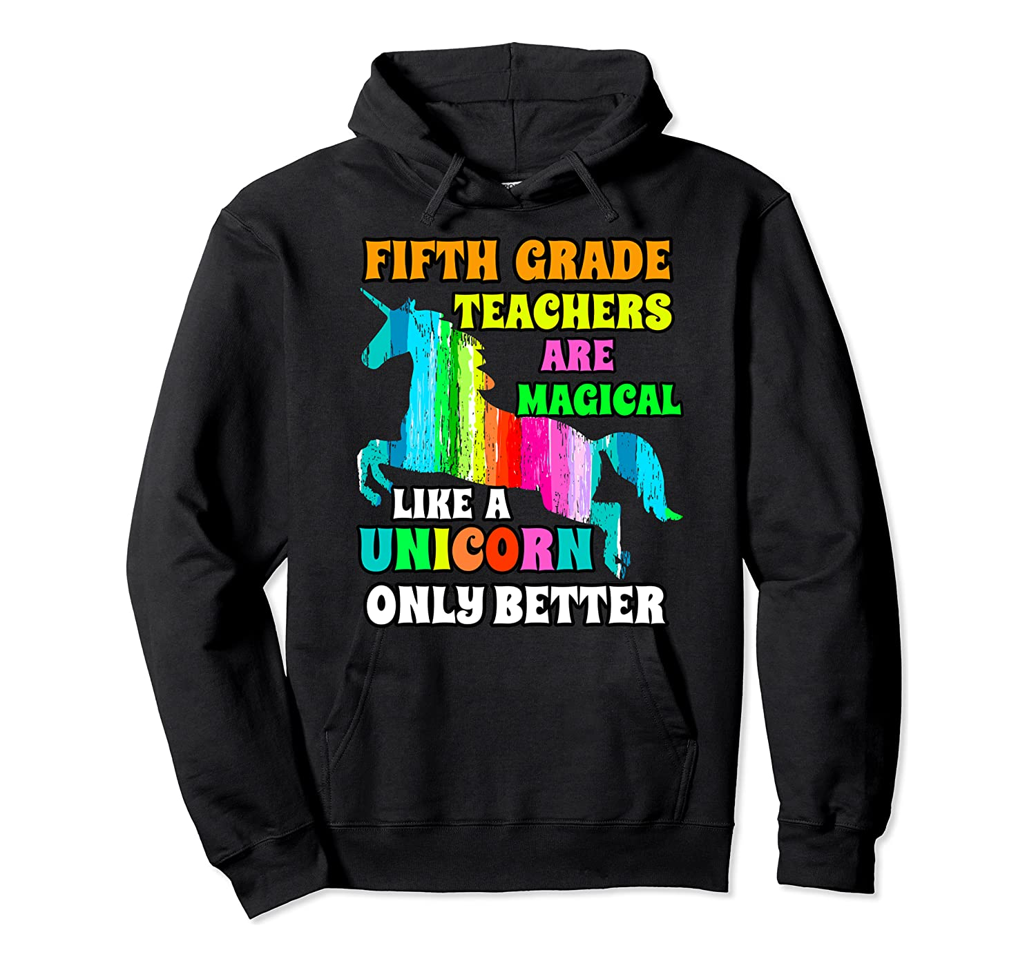 Fifth Grade Teas Are Magical Like A Unicorn Only Better Shirts Unisex Pullover Hoodie