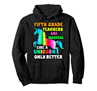 Fifth Grade Teas Are Magical Like A Unicorn Only Better Shirts Hoodie Black