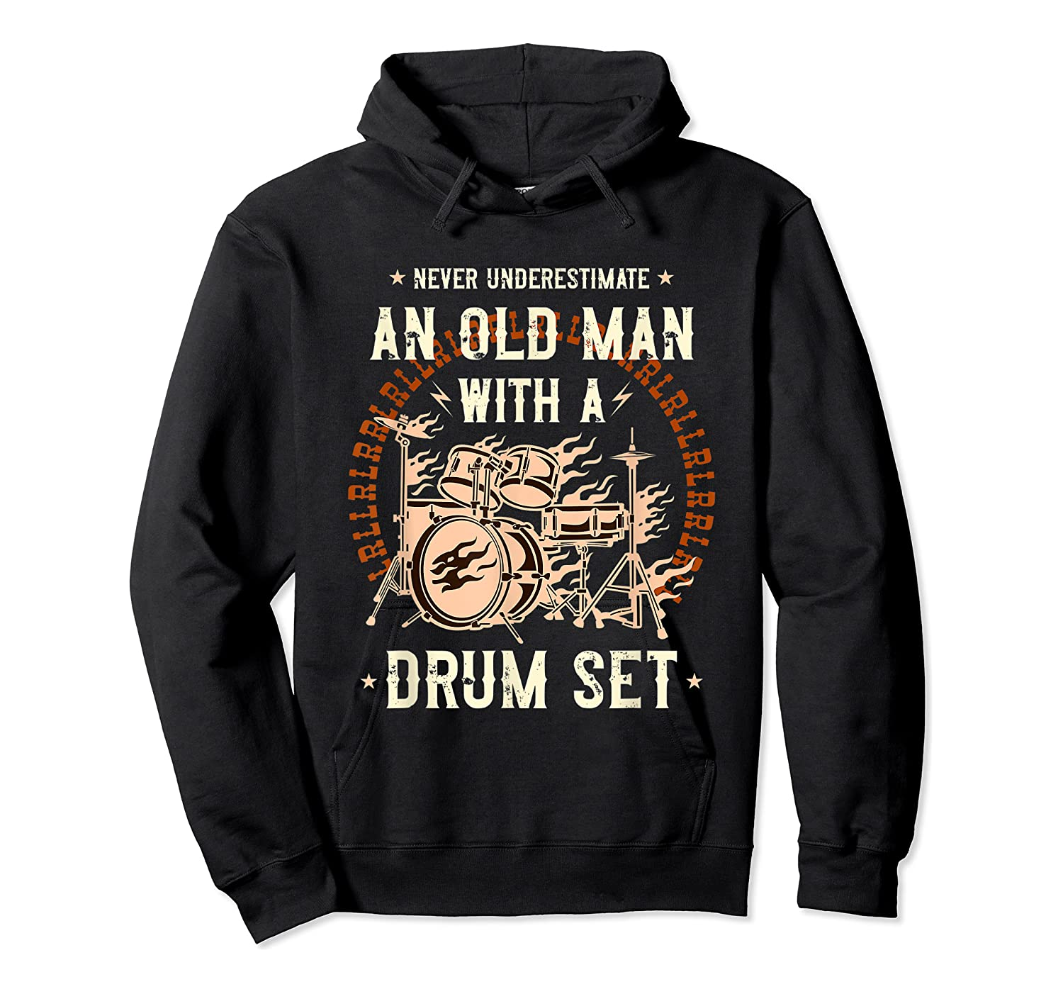 Never Underestimate An Old Man With A Drum Set Drummer Shirts Unisex Pullover Hoodie