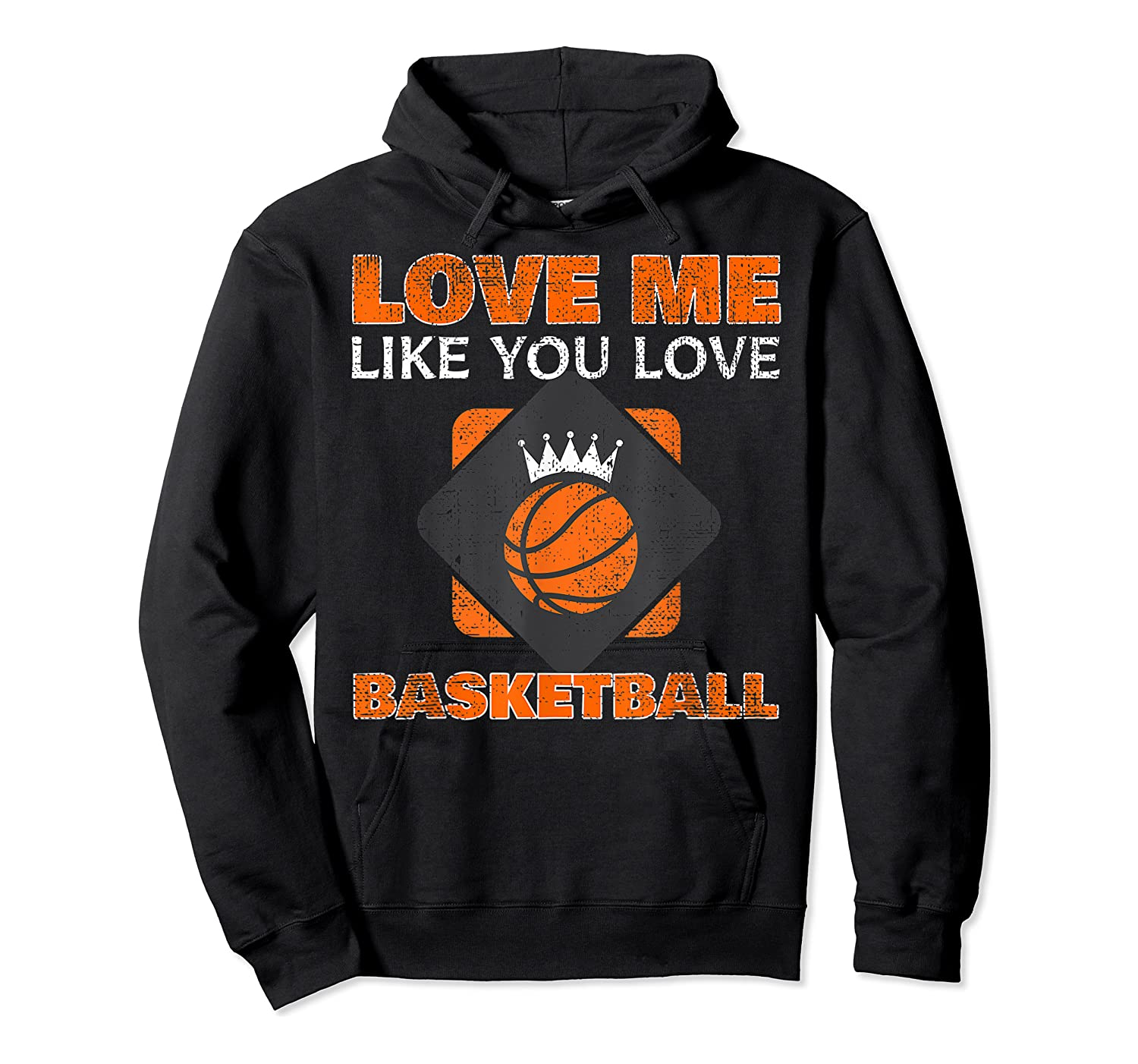 Basketball Love Me Like You Love Sports Shirts Unisex Pullover Hoodie
