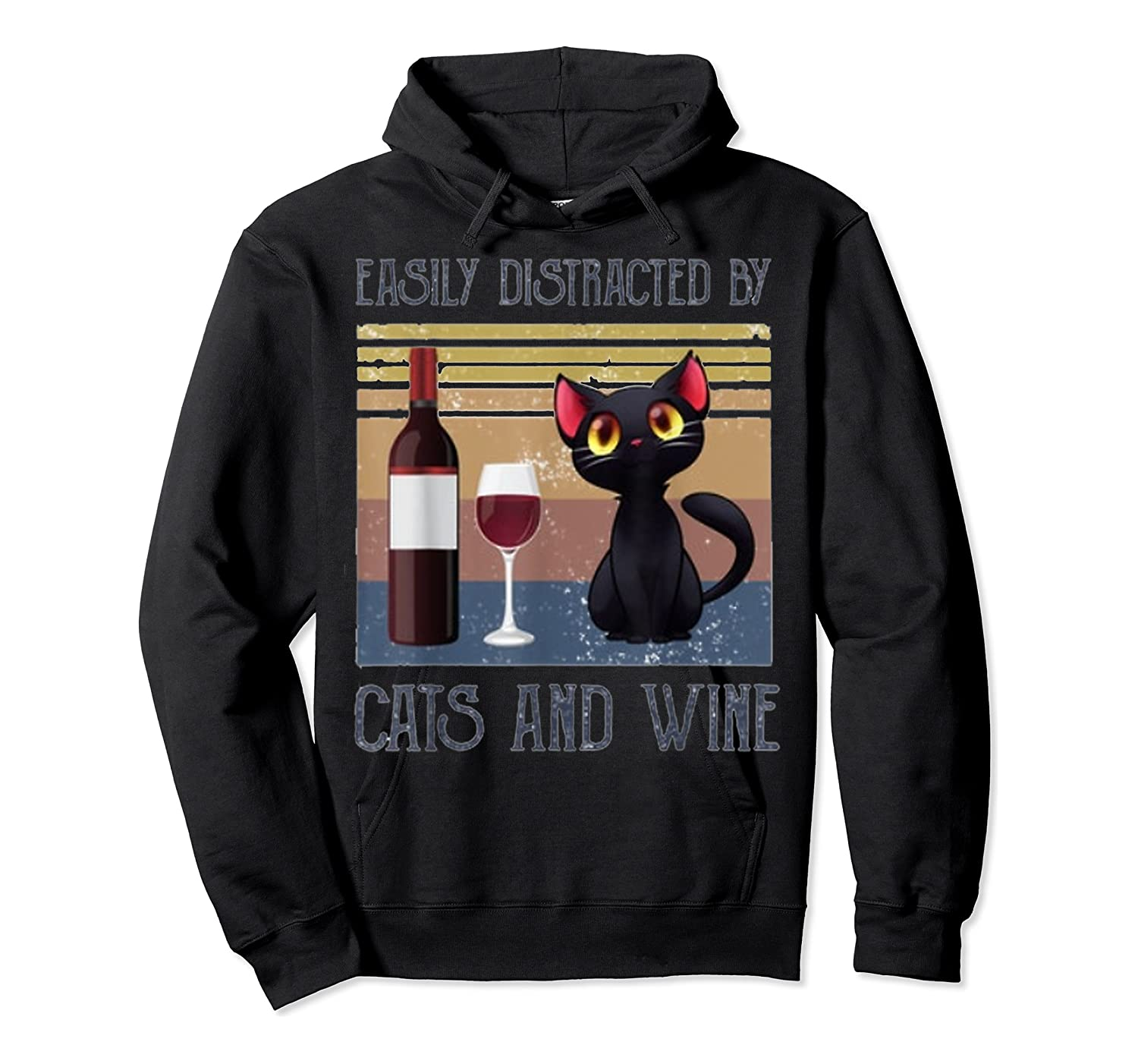 Cat Easily Distracted By Cats And Wine Shirts Unisex Pullover Hoodie