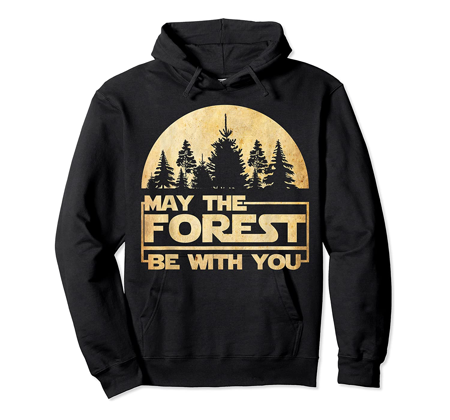 May The Forest Be With You T-shirt Unisex Pullover Hoodie