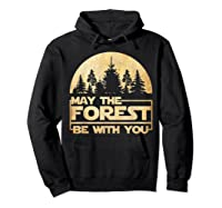 May The Forest Be With You T-shirt Hoodie Black
