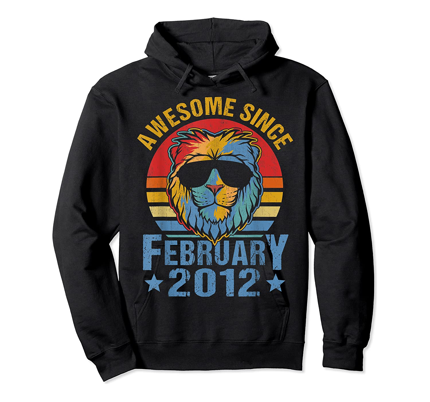 Lion 2012 Awesome February 8th Birthday Gifts King T-shirt Unisex Pullover Hoodie