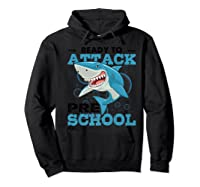Ready To Attack Preschool Funny Shark Back To School T Shirts Hoodie Black