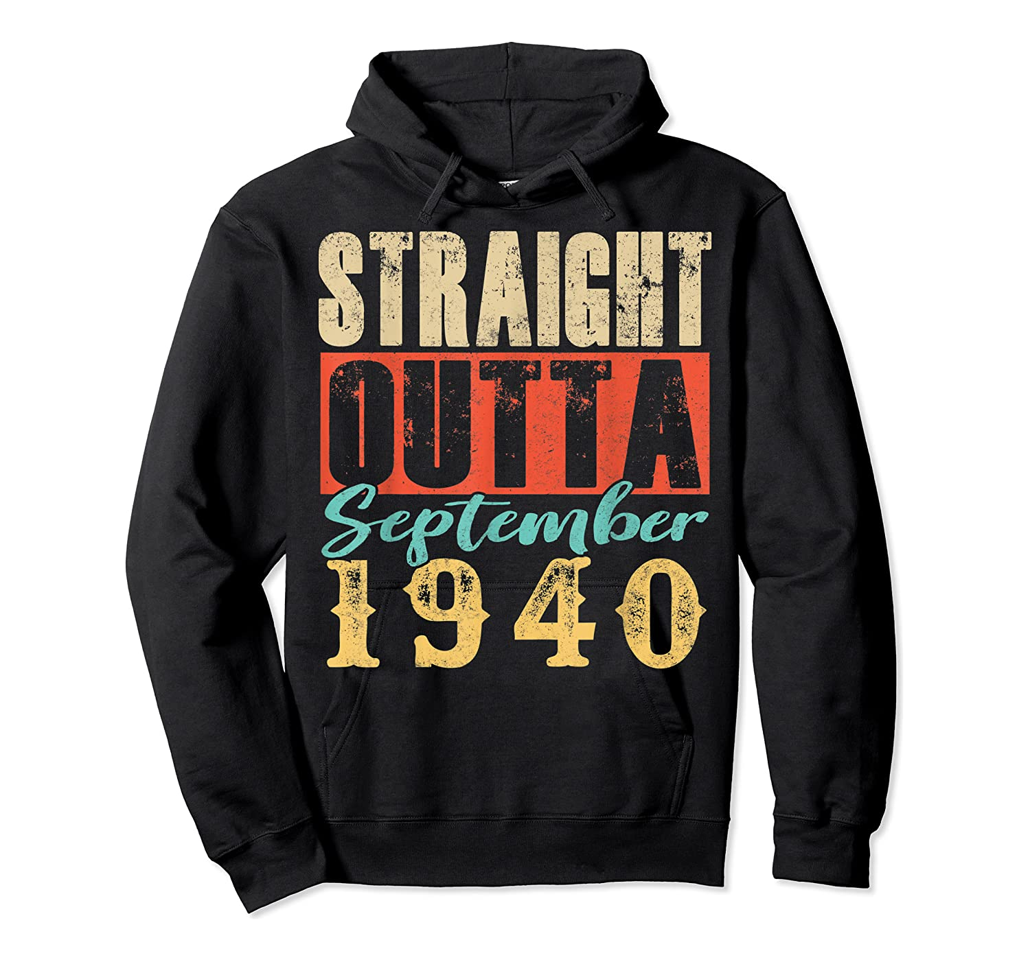 Straight Outta September 1940 79th Awesome Birthday T-shirt Unisex Pullover Hoodie