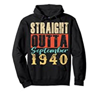 Straight Outta September 1940 79th Awesome Birthday T-shirt Hoodie Black