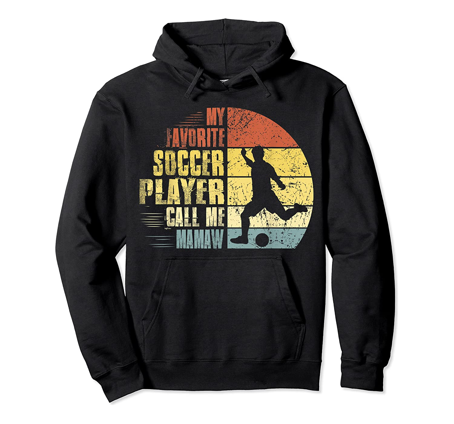 Vintage My Favorite Soccer Player Calls Me Mamaw Shirts Unisex Pullover Hoodie