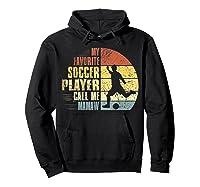 Vintage My Favorite Soccer Player Calls Me Mamaw Shirts Hoodie Black