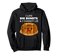 I Like Big Bundts And I Cannot Lie Shirt Hoodie Black