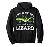 Life Is Better With A Lizard Shirts Hoodie Black