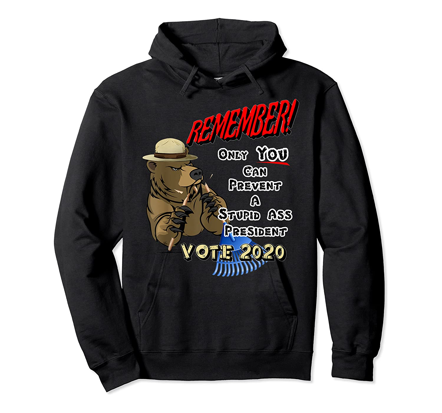 Remember Only You Can Prevent A Stupid Ass President Shirts Unisex Pullover Hoodie