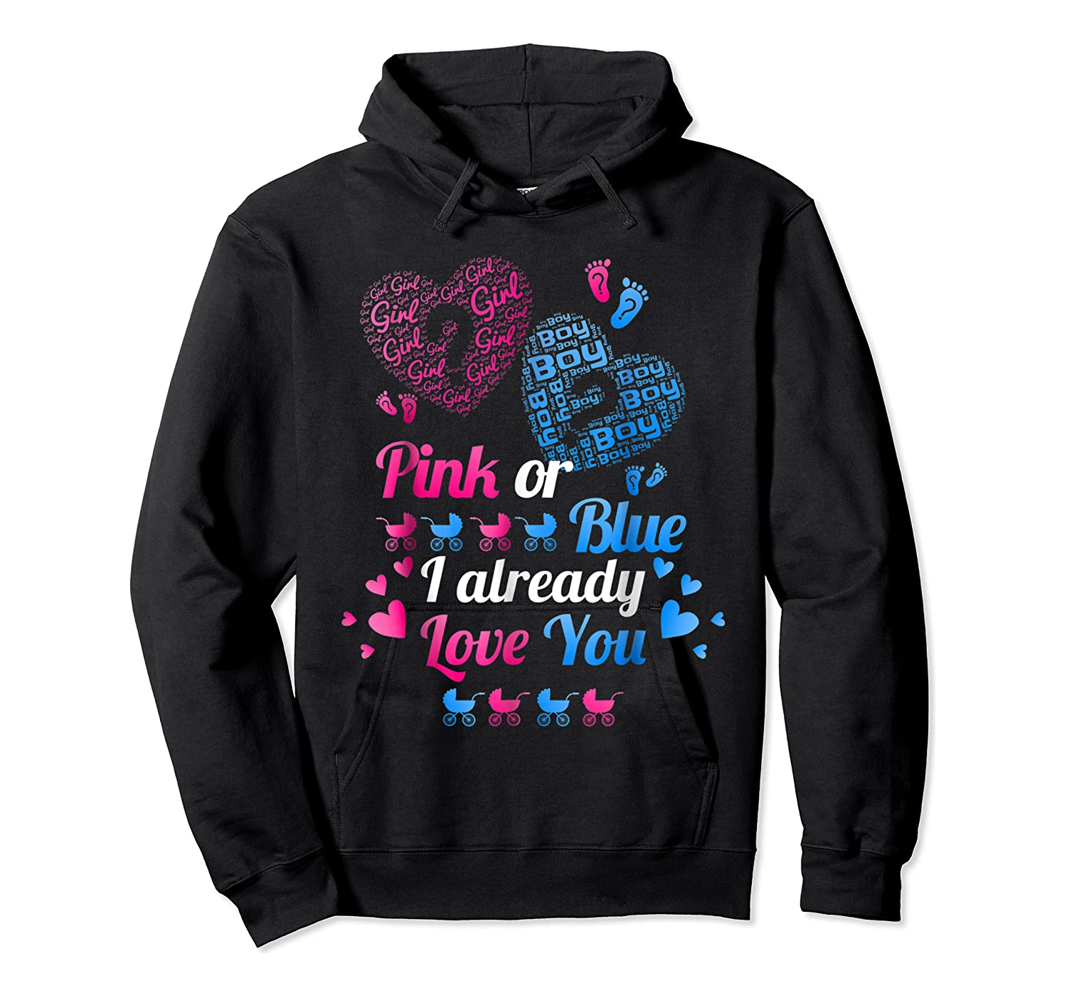 Gender Reveal   Pink Or Blue I Already Love You T Shirts Unisex Pullover Hoodie