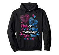 Gender Reveal   Pink Or Blue I Already Love You T Shirts Hoodie Black