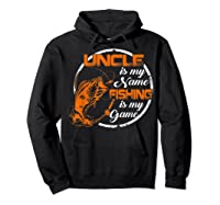S Uncle Is My Name Fishing Game T Shirt Father\\\'s Day 2019 Hoodie Black
