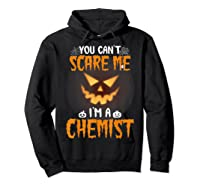 You Can\\\'t Scare Me I\\\'m A Chemist Halloween Shirt T-shirt Hoodie Black