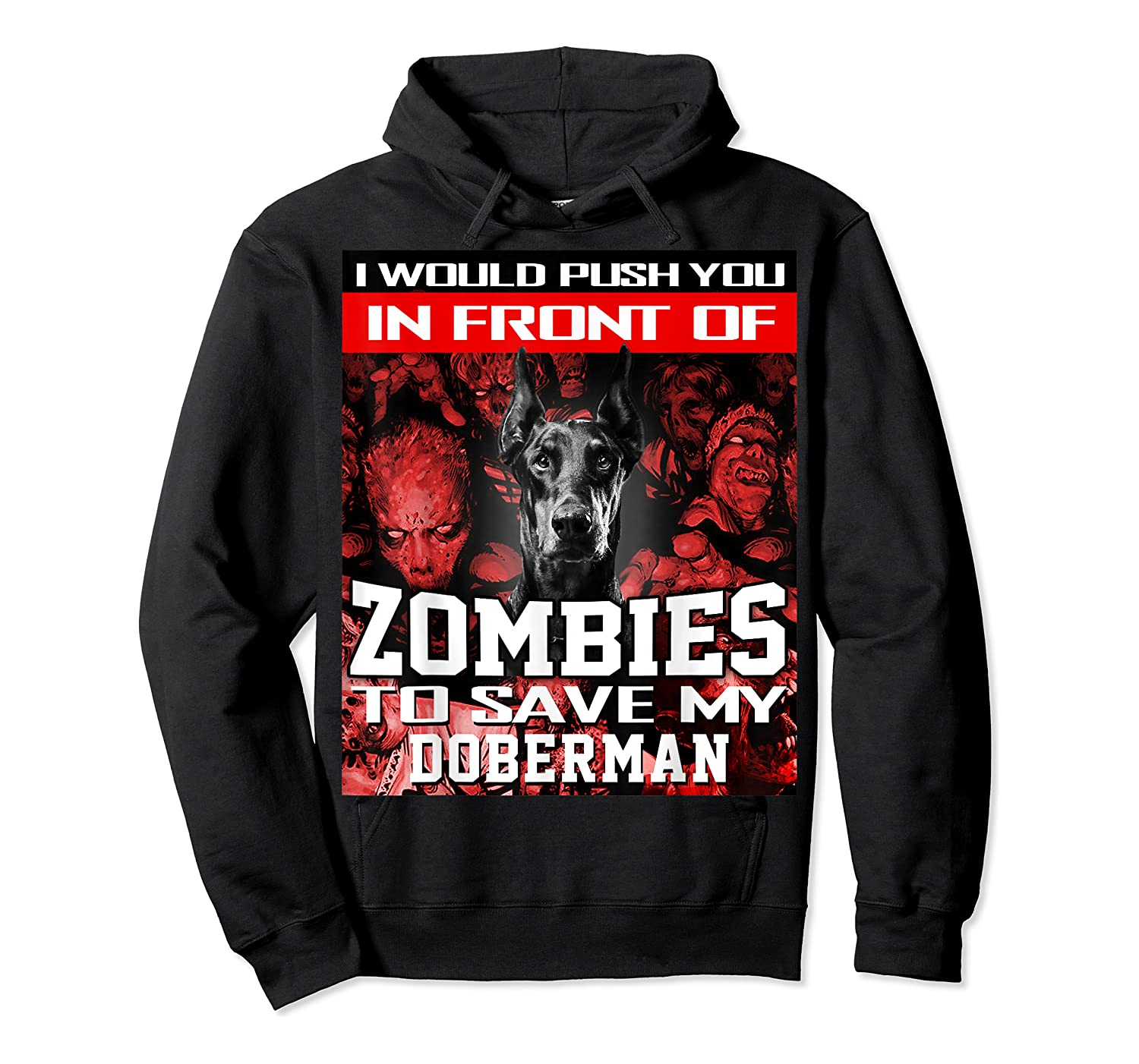 In Front Of Zombies To Save My Doberman Halloween Saying T-shirt Unisex Pullover Hoodie