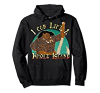 Moana Maui I Can Lift A Whole Island Graphic Shirts Hoodie Black