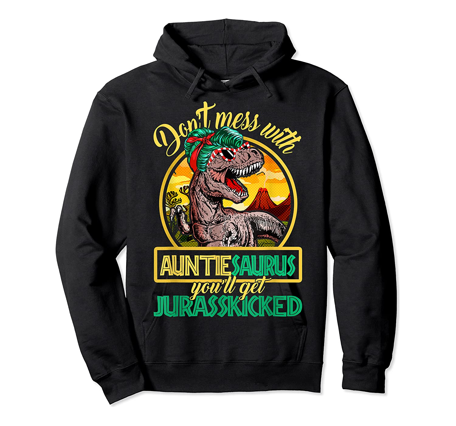 Don't Mess With Auntiesaurus T Rex Aunt Family Costume T-shirt Unisex Pullover Hoodie