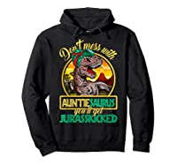 Don\\\'t Mess With Auntiesaurus T Rex Aunt Family Costume T-shirt Hoodie Black