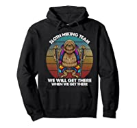 Sloth Hiking Team We Will Get There Retro Vintage Shirts Hoodie Black
