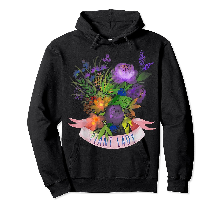 Plant Lady Shirt Gardening Gift Watercolor Flower Garden T-shirt Unisex Pullover Hoodie