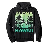 Aloha Hawaii Hawaiian Island Vintage 1980s Throwback Shirts Hoodie Black