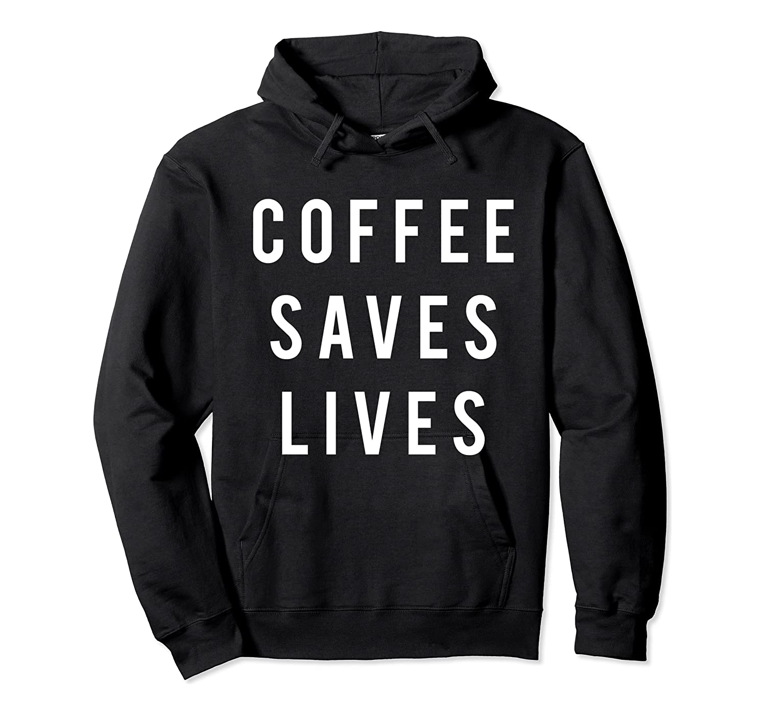 Coffee Saves Lives Shirts Unisex Pullover Hoodie