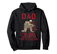 Dad, Man, Myth, Legend, Husband Military Veterans Shirts Hoodie Black