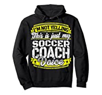Funny Soccer Coach Soccer Coach Saying Voice Shirts Hoodie Black