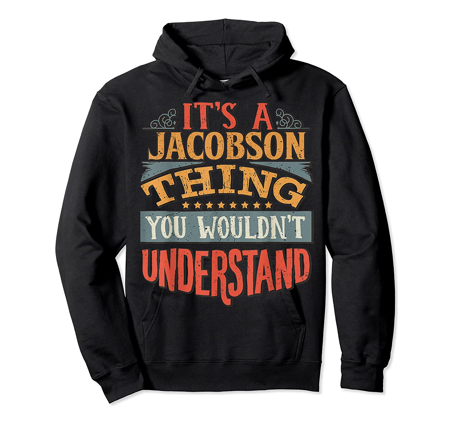 It's A Jacobson Thing You Wouldn't Understand T-shirt Unisex Pullover Hoodie