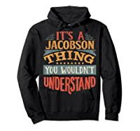 It\\\'s A Jacobson Thing You Wouldn\\\'t Understand T-shirt Hoodie Black