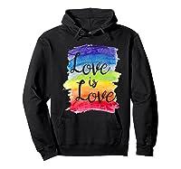 Love, Is Love Rainbow, Gay Lesbian Pride Watercolors Shirts Hoodie Black