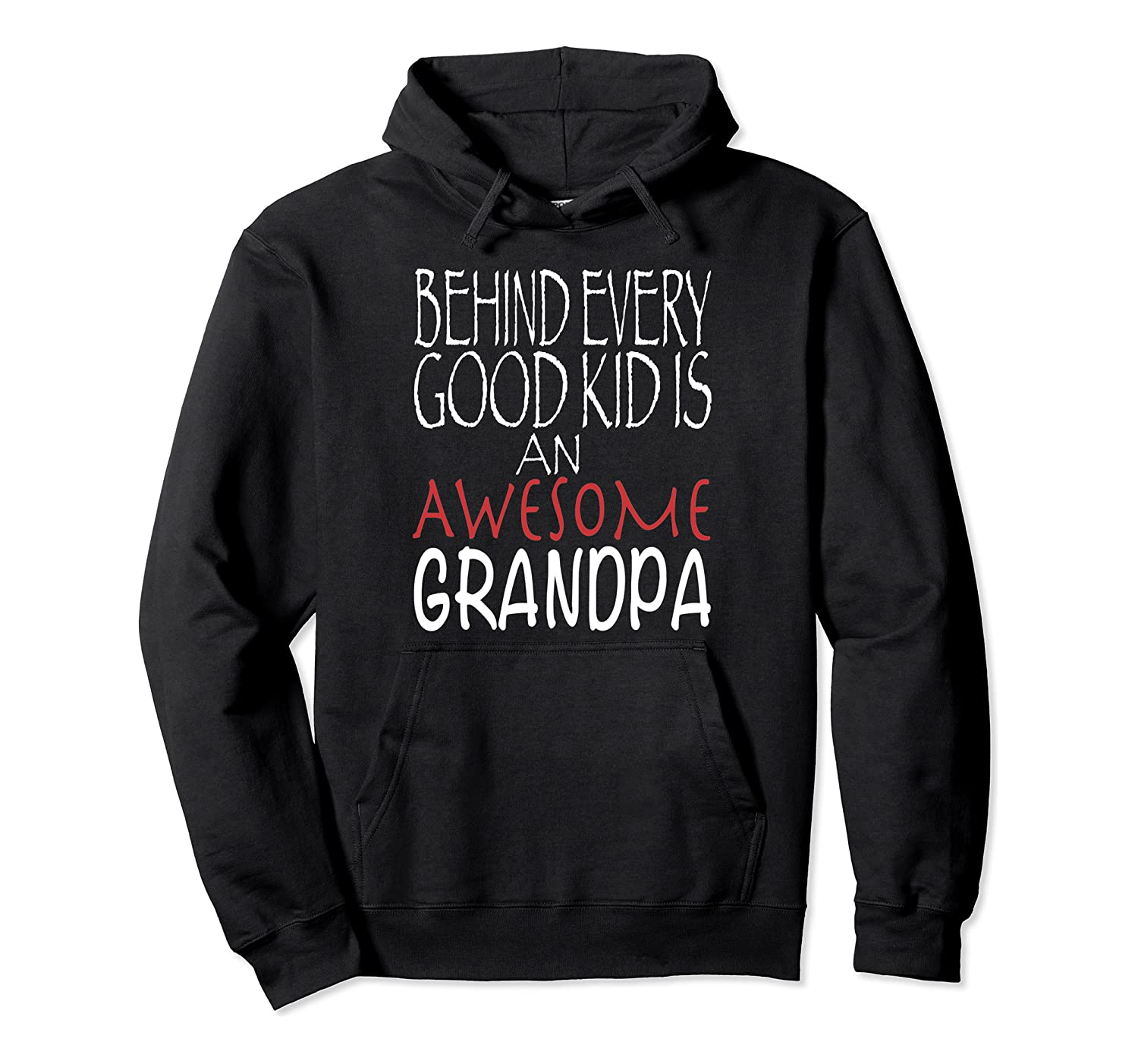 Behind Every Good Kid Awesome GrandPa Family Christmas Gift Pullover Hoodie-Awarplus