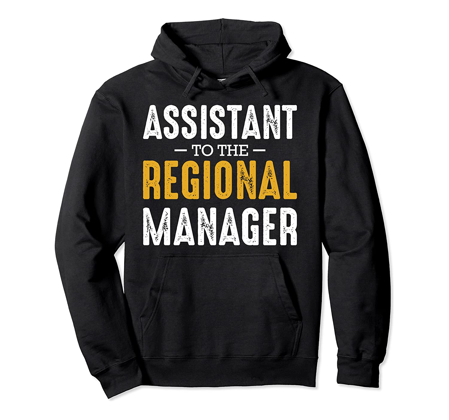 Assistant to the Regional Manager Office Quotes Funny Pullover Hoodie