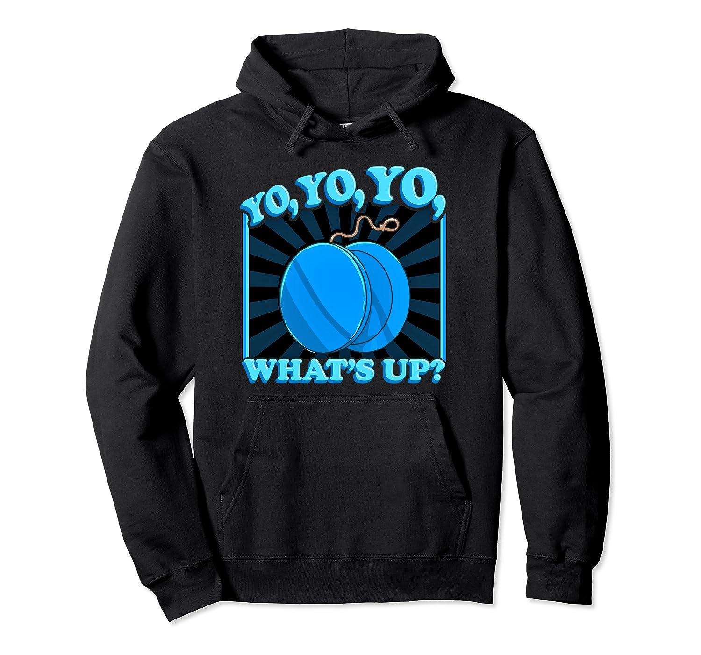 Yo Yo Yo Whats Up Funny Gift Idea Pullover Hoodie