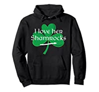 Funny Couples St. Patty's Day I Love Her Shamrocks Shirts Hoodie Black