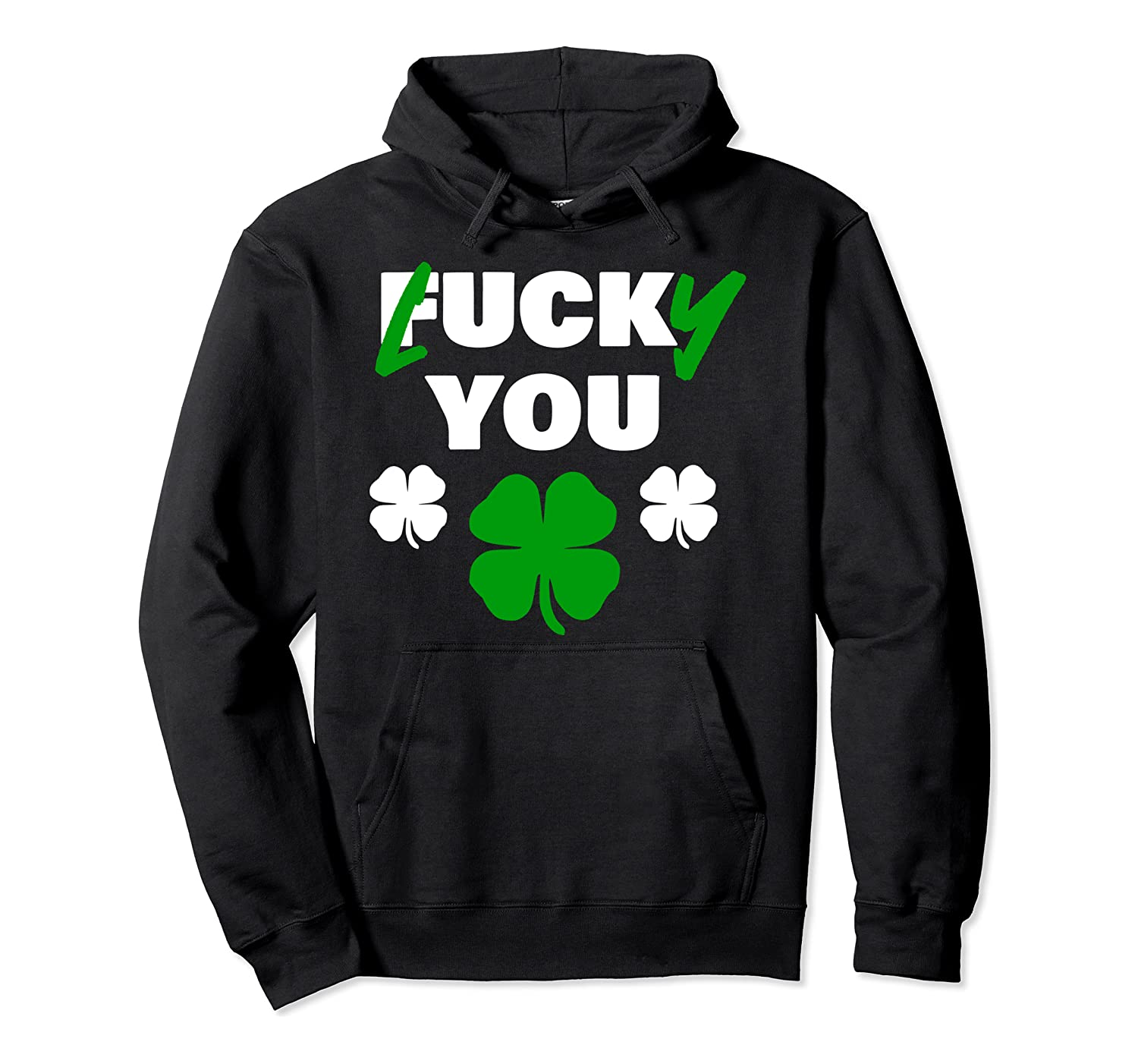Lucky You Fuck You Funny St Patrick Day Shirts
