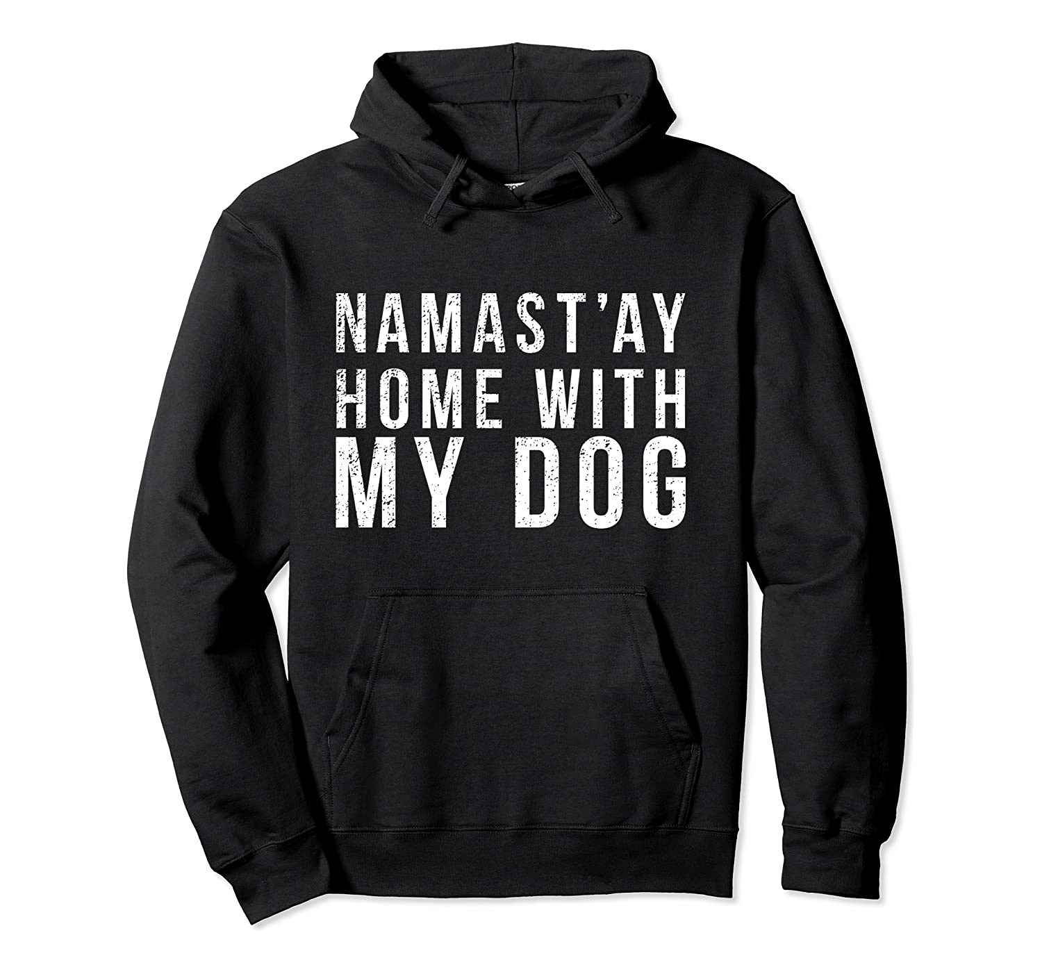Namastay Home With My Dog Pullover Hoodie