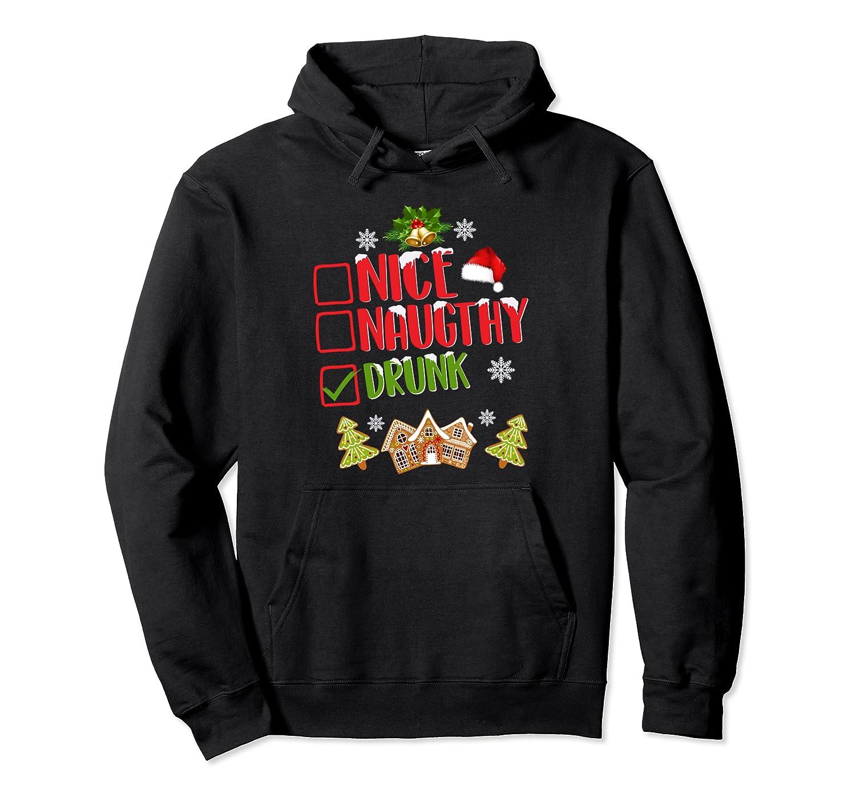 Nice Naughty Drunk Shirt Christmas Mens Womens X-mas Gift Pullover Hoodie