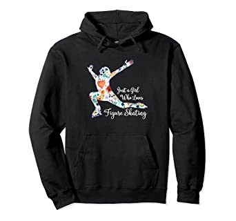 Amazon Com Just A Girl Who Loves Figure Skating Hoodie Clothing