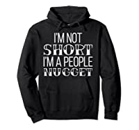I'm Not Short I'm A People Nugget Shirts Hoodie Black