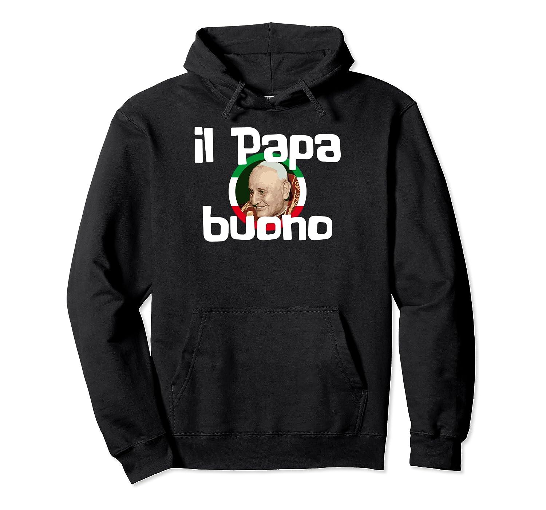 Il Papa Buono The Good Pope St Pope John XXIII Catholic Gift Pullover Hoodie