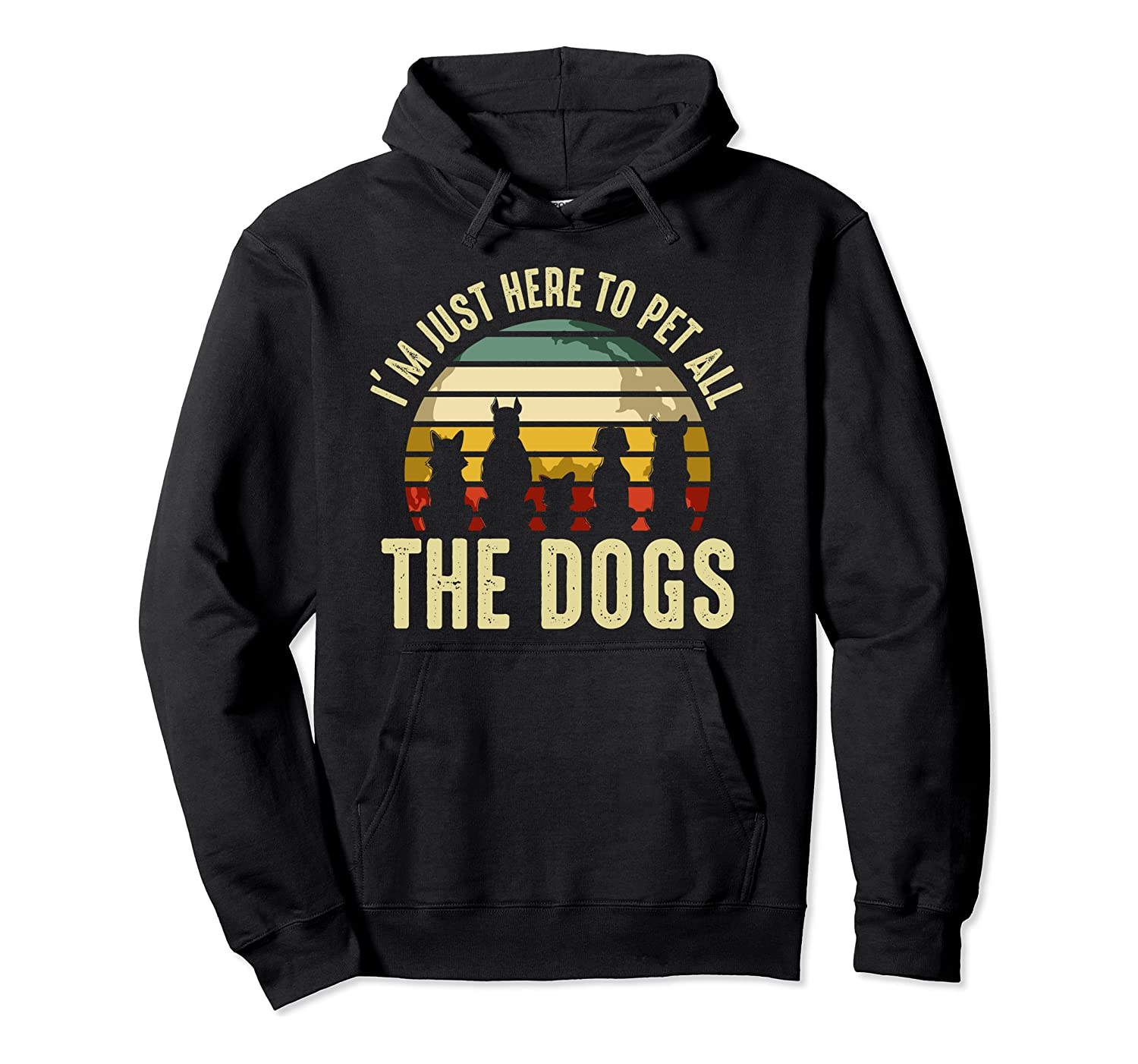 I'm Just Here To Pet All The Dogs Vintage Retro Pet Puppy Pullover Hoodie