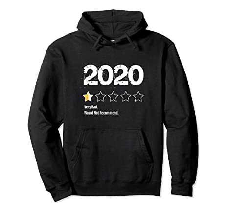 Amazon.com: 2020 One Half Star Rating 2020 Very Bad Would Not Recommend Pullover Hoodie: Clothing