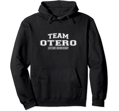 Team Otero | Proud Family Surname, Last Name Gift Pullover Hoodie
