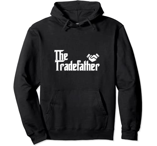 Funny Trader Dad Gift The Trade Father Stock Broker Pullover Hoodie
