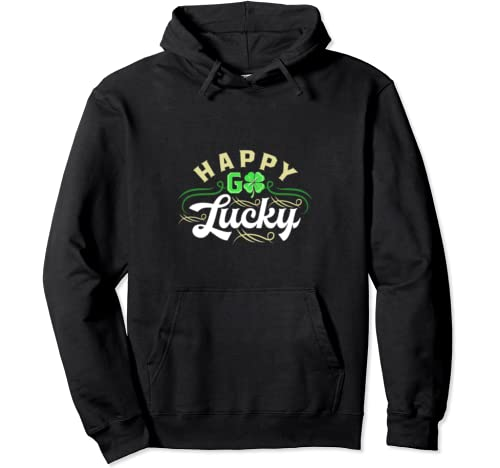 Happy Go Lucky St. Patrick's Day Gift Pullover Hoodie